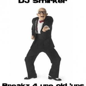 Smirker - Breaks 4 ure old 'uns - Mix