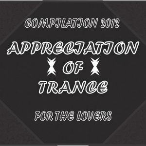 Appreciation of Trance Podcast 007 [Compilation 2012 For the Lovers]