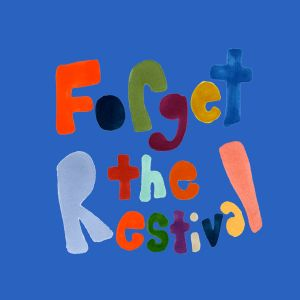 Forget The Restival - 08