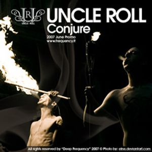 Uncle Roll - Conjure (June 2007)