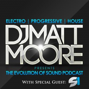 Matt Moore's Evolution of Sound Podcast: Flight 002 (with Special Guest: DJ S1)