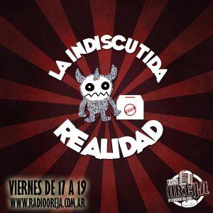 LA INDISCUTIDA REALIDAD - PROGRAMA 031 - 09-10-15 - VIERNES DE 17 A 19 HS POR WWW.RADIOOREJA.COM.AR