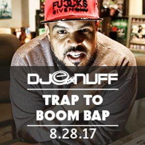 Trap to Boom Bap 8-28-2017
