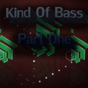 Kind Of Bass - Part 1