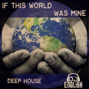 If This World Was Mine By DJ English