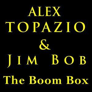 """Alex Topazio & Jim Bob """"The Boom Box Demo Pt2"""""""
