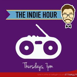 The Indie Hour on Bailrigg FM. Show 72 - 28/04/16