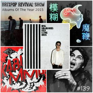 Britpop Revival Show #139 Albums Of The Year 2015