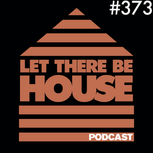 Let There Be House Podcast With Queen B #373