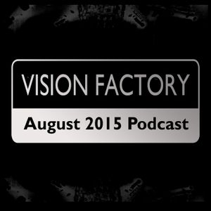 Vision Factory - August 2015 Podcast.