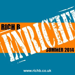 Rich B Enriched Podcast Summer 2014 (www.richb.co.uk)