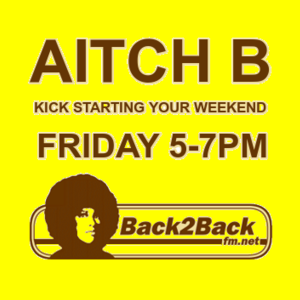 Aitch B - Friday 11/07/14: 5-7pm / Back2Backfm.net
