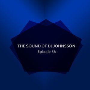 The Sound of DJ Johnsson - Episode 36