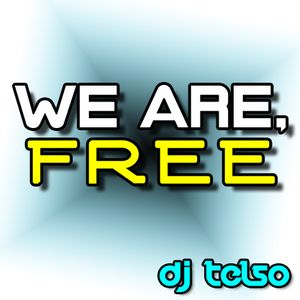 DJ TELSO -- WE ARE, FREE
