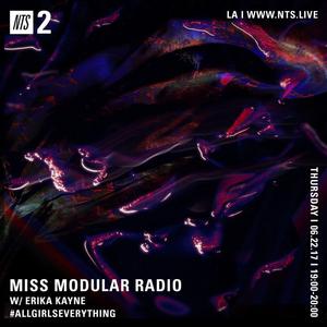 Miss Modular w/ DJ Erika Kayne - 22nd June 2017