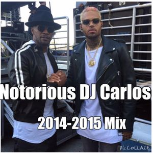 Notorious DJ Carlos - Newer 2014-2015 Mix