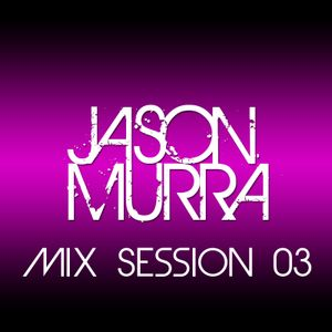 Jason Murra Mix Session 03