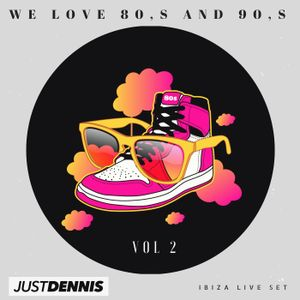 We love 80's and 90's Live Ibiza house set - Vol 2 - Just Dennis