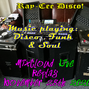 DJRayCee2020 MixCloud Replay 28th November 2020