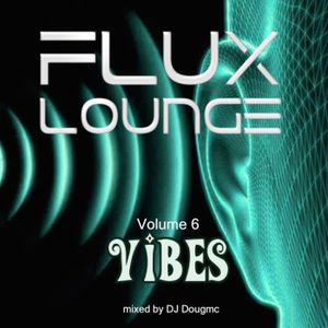 Flux Lounge Volume 6- Vibes