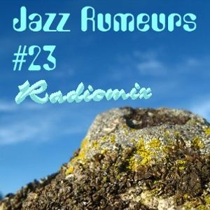 Jazz Rumeurs vol.23 - sept 30, 2016