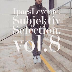 IpacsLevente - SubjektívSelection.vol.8