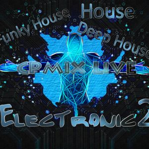 CPmix LIVE Presents 2.....Electronic- House-Funky-Deep House....Buon Divertimento...Have Fun.....