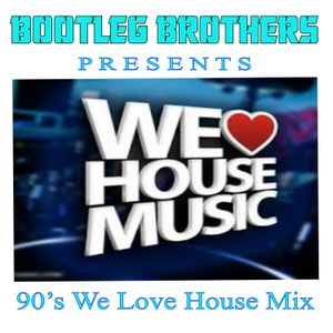 90 39 s we love house mix by bootleg brothers mixcloud for Classic 90s house mix