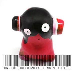 Underground mutations vol1 ep3