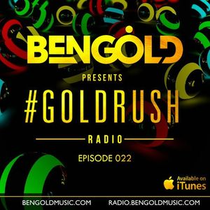 Ben Gold - GoldrushRadio 022