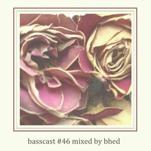 BASSCAST #46 by Bhed