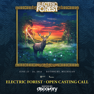 Electric Forest Open Casting Call 2016