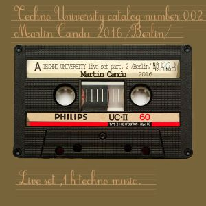 "Martin Candu ""Techno University live set part. 2"" /Berlin/"