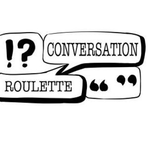 Conversation Roulette 4 - fears, positive discrimination, academic regrets and parenting