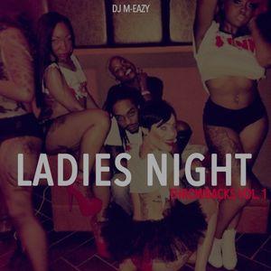 DJ M-EAZY LADIES NIGHT THROWBACKS VOL. 1