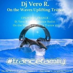 UPLIFTING TRANCE - Dj Vero R - Beats2dance Radio - On the Waves Uplifting Trance 153