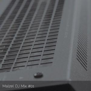 Malzel DJ Mix #01