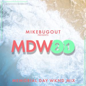 Memorial Day 2021 mixed by Mike Bugout