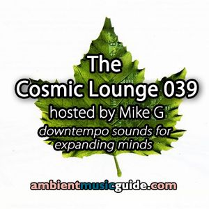The Cosmic Lounge 039 hosted by Mike G (Jan 26th 2014)