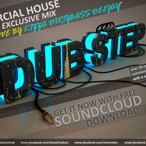 Kizza Dirty Bass DeeJay - Exclusive Commercial House & Dubstep Mix 2012