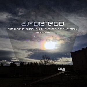 A.Fortego - The World Through The Eyes Of The Soul [View 012]