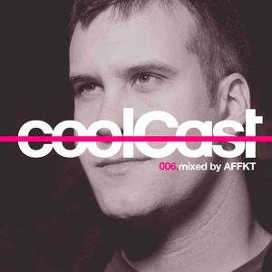coolCast006 (mixed by AFFKT)