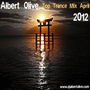 Albert Olive - Top Trance Mix April 2012