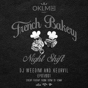 Dj Weedim & Keurvil - French Bakery Night Shift EP01 #OKLMradio (08/01/16)