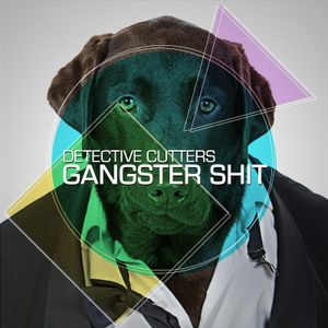 Detective Cutters - Gangster Shit