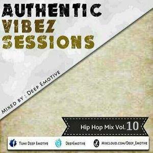 Authentic Vibez Sessions Hip Hop Mix Vol.10