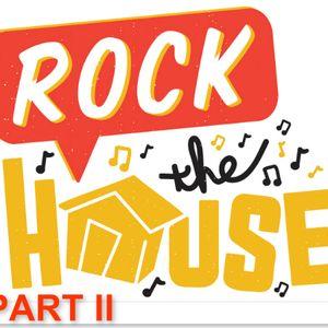 Rock the House Tonight PART II