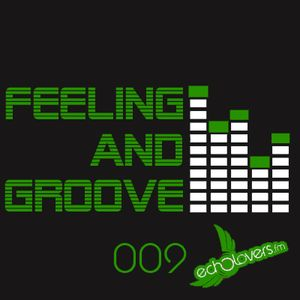 Feeling & Groove 009 @ Echolovers FM