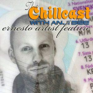 Chillcast Artist Feature: Ernesto