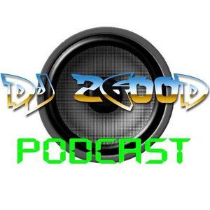 DJ 2GooD Podcast 1